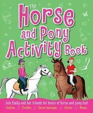 The Horse and Pony Activity Book: Join Emily and Her Friends for Hours of Hors,