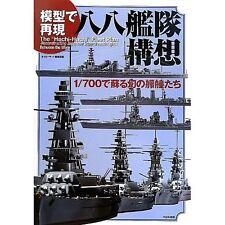 Hachi-Hachi Fleet Plan 1/700 Reproduction With Models Warship Model Kit Book