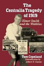 Elmer Smith and the Wobblies: By T Copeland, Tom Copeland