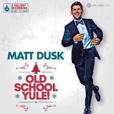 Matt Dusk : Old School Yule! CD (2017) ***NEW***