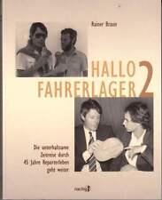 Hallo Fahrerlager, Band 2 – Rainer Braun * Insidergeschichten aus dem Motorsport