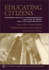 Educating Citizens: Lives of Moral and Civic Responsibility 2003 Hardcover Book
