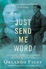 Just Send Me Word: A True Story of Love and Survival in the Gulag-ExLibrary