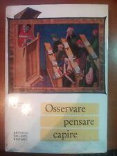 Osservare , pensare , capire - C.Annaratone, M.T.Rossi - Vallardi - 1964 - M