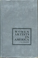 Women Artists in America: 18th Century to the Present by J.L. Collins-1973