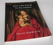 Craig Harbison: Jan Van Eyck: The Play of Realism. Softcover, 1995.
