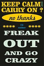 Keep Calm Carry On I'd Rather Freak Out Vintage Style Fun Metal Hanging Sign