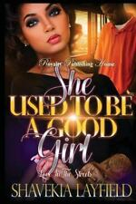 She Used to Be a Good Girl : Love in the Streets by Shavekia Layfield (2016,...