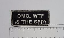 OMG WTF IS THE BFD - Club Harley Biker Funny Motorcycle Iron On Small Patch