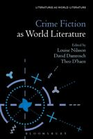 Crime Fiction as World Literature ' edited by Professor Theo D'haen edited