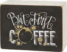 "Primitives By Kathy Wood Wooden 5"" x 3.5"" Small BOX SIGN ""But First......COFFEE"""