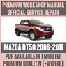WORKSHOP MANUAL SERVICE & REPAIR GUIDE for MAZDA BT50 2006-2011 +WIRING