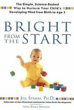 Bright From the Start: The Simple, Science-Backed Way to Nurture Your Child's De