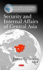 Security & Internal Affairs of Central Asia (Countries, Regional Studies, Tradin