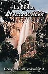 La Biblia, un Acto de Amor by Georgina Chan Perdomo (2008, Paperback)
