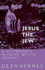 Jesus the Jew : A Historian's Reading of the Gospels by Geza Vermes (2003,...