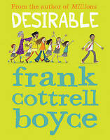 Desirable by Cottrell Boyce, Frank, NEW Book, FREE & Fast Delivery, (Paperback)