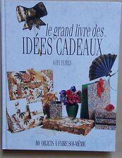 #) le grand livre des idées cadeau, 80 objets à faire soi-même - Kate Yeates