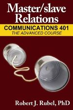 Master/slave Relations : Communications 401, The Advanced Course, Paperback b...