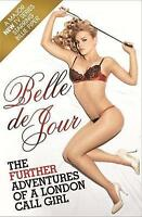 The Further Adventures of a London Call Girl (TV Tie in), Belle de Jour | Paperb
