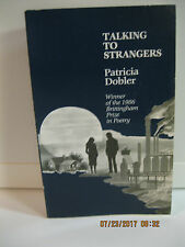 TALKING TO STRANGERS, by Patricia Dobler, INSCRIBED & SIGNED BY AUTHOR,1986,ppbk