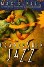 Leadership Jazz : Weaving Voice with Touch by Max De Pree - Business Leadership