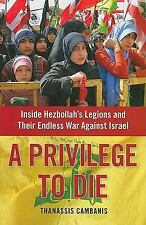 A Privilege to Die: Inside Hezbollah's Legions and Their Endless War A-ExLibrary