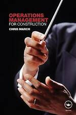 Operations Management for Construction, March, Chris, Good Book