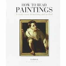 How to Read Paintings: A Crash Course in Meaning and Method by Liz Rideal...