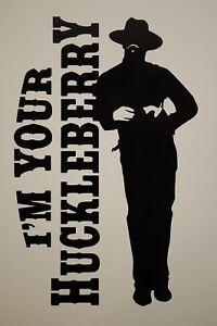 I'm Your Huckleberry Tombstone Vinyl Sticker Decal Doc Holiday Kilmer NRA (V527)