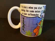 Maxine It's Scary When You Make the Same Noises As Your Coffeemaker Coffee Mug