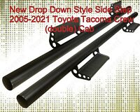 Toyota Tacoma Double Cab 4 door fit 05-2021 NEW Drop Side Step Running board