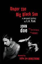 Bajo el sol negro grande: una historia personal de L.A. Punk por John Doe, Tom..
