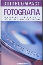 FOTOGRAFIA dalla classica alla digitale -  guide compact De Agostini  2011