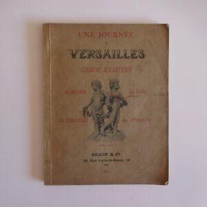 Une journée à Versailles guide illustré BRAUN & Cie 1936 Paris France N7599