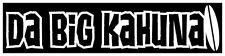 Da Big Kahuna Hawaii vinyl cut decal bumper sticker