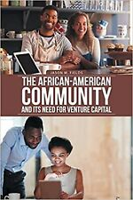 The African-American Community and Its Need for Venture Capital [Paperback] F...