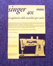 M167- Advertising Pubblicità -1960- SINGER 401 , IL CAPOLAVORO