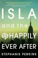 Isla and the Happily Ever After - Paperback By Perkins, Stephanie - VERY GOOD