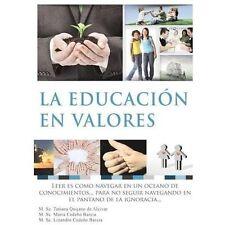 La Educaci�n en Valores by Tatiana Quijano De Alc�var and Mar�a Cede�o Barcia...