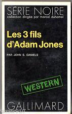 SERIE NOIRE n°1659 ¤ JOHN DANIELS ¤ LES 3 FILS D'ADAM JONES ¤ EO 1974 WESTERN