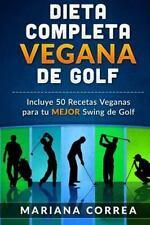 DIETA COMPLETA VEGANA de GOLF : Incluye 50 Recetas Veganas para Tu MEJOR...
