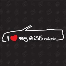 I love my BMW E36 Cabrio - Tuning Sticker, Decal, Auto Fan Aufkleber
