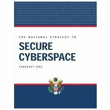 The National Strategy to Secure Cyberspace by Executive Office of the United...