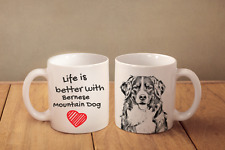 "Bernese Mountain Dog - ceramic cup, mug ""Life is better"", Ca"
