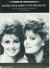 """THE JUDDS """"MAYBE YOUR BABY'S GOT THE BLUES"""" SHEET MUSIC-PIANO/V/GUITAR-NEW-1987!"""