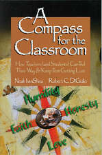 A Compass for the Classroom: How Teachers (and Students) Can Find Their Way & Ke