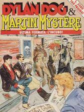DYLAN DOG MARTIN MYSTERE ULTIMA FERMATA: L'INCUBO ALBO SPECIALE BONELLI