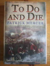 To Do and Die - Patrick Mercer. Hardback Signed, Lined, Dated & Numbered 48/100