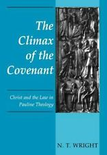 Climax of the Covenant : Christ and the Law in Pauline Theology by N. T....